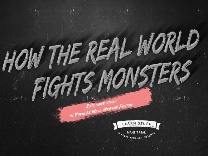 how the real world fights monsters a new writer's workshop by ben coleman
