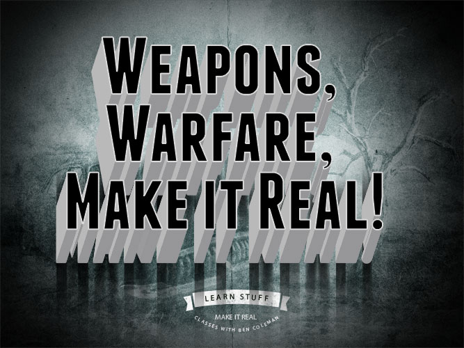 weapons, warfare, make it real and believable a workshop for writers
